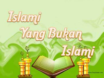 https://salafiyunpad.files.wordpress.com/2011/03/islami-yang-bukan-islami.jpg