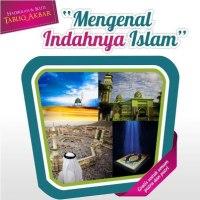 Mengenal Indahnya Islam
